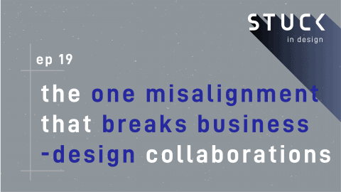 The one misalignment that breaks business-design collaborations